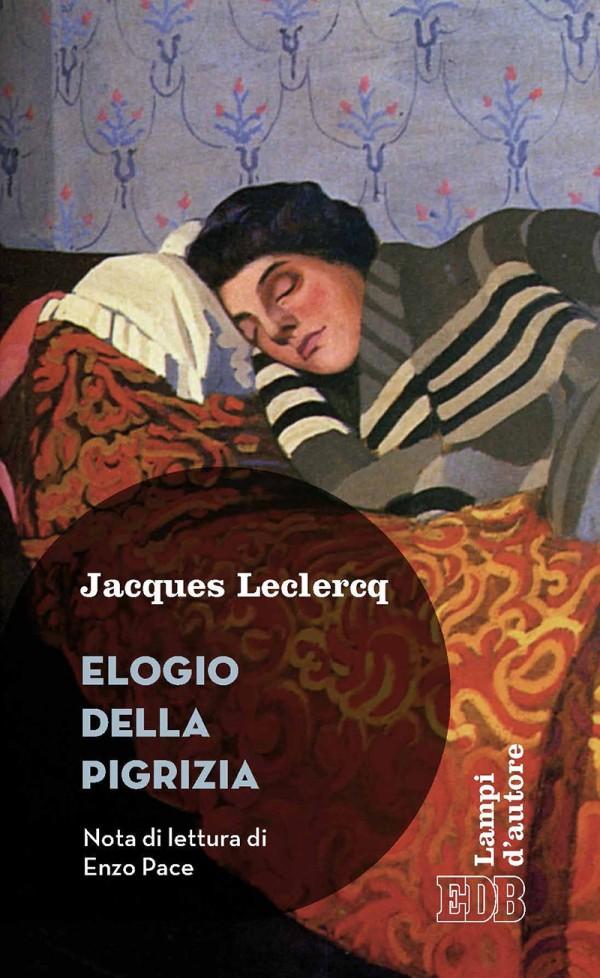 Jacques Leclercq - Elogio della pigrizia - EDB