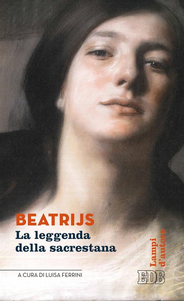 Beatrijs. La leggenda della sacrestana. A cura di Luisa Ferrini