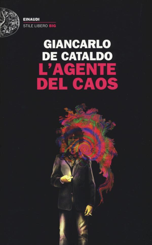 L'agente del caos - Giancarlo De Cataldo - Einaudi