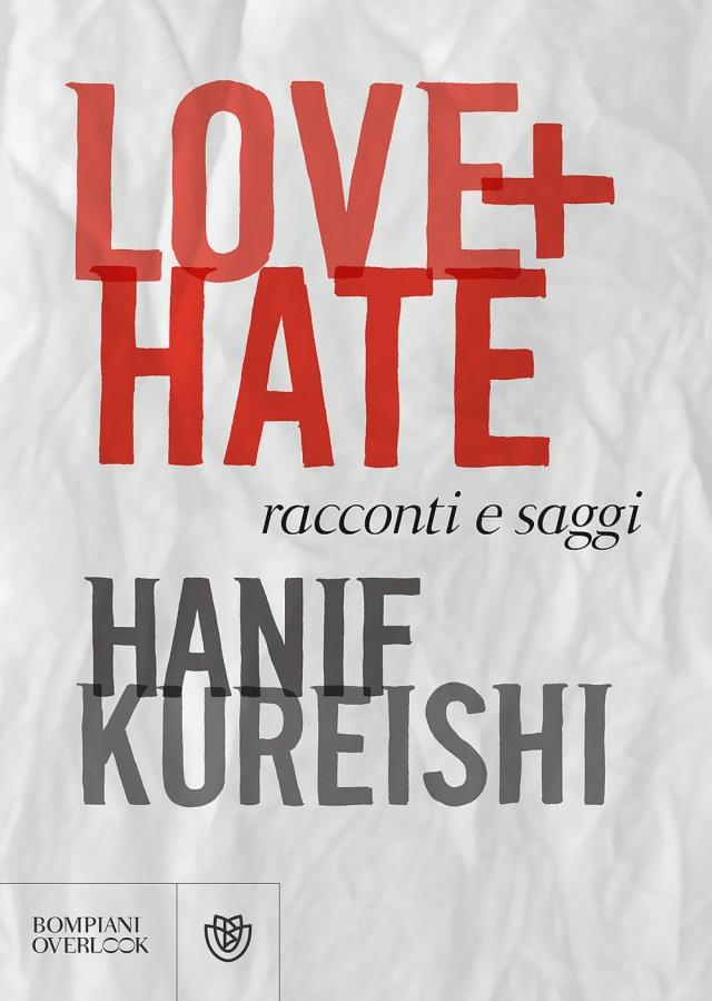 Hanif Kureishi - Love+Hate - Bompiani