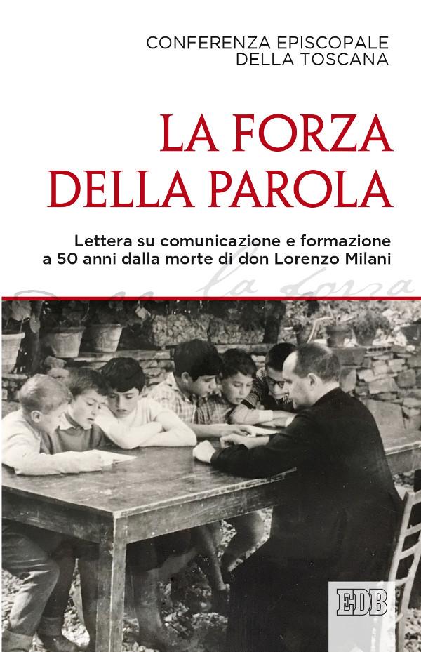 Don Lorenzo Milani --La forza della parola - Dehoniane