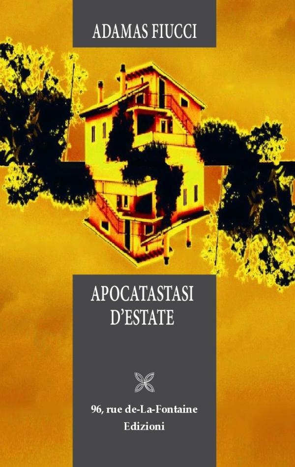 Adamas Fiucci - Apocatastasi d'estate - 96, rue de-La-Fontaine Edizioni
