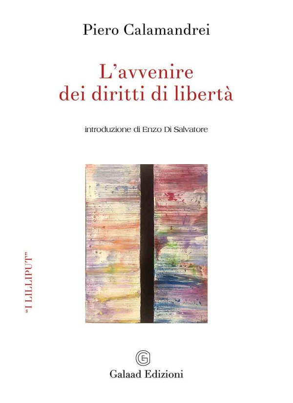 L'avvenire dei diritti di libertà di Piero Calamandrei - Galaad edizioni