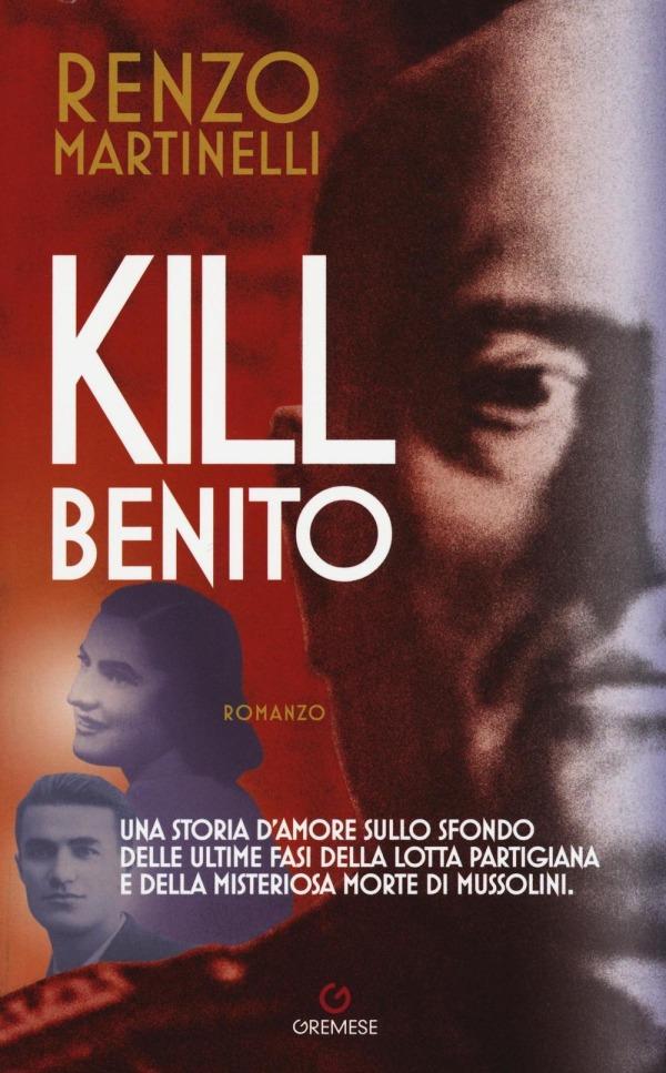 Kill Benito - Renzo Martinelli - Gremese editore