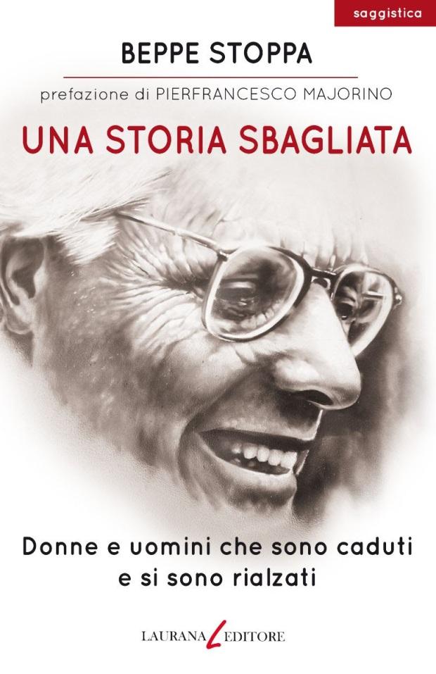 Beppe Stoppa - Una storia sbagliata - Laurana editore
