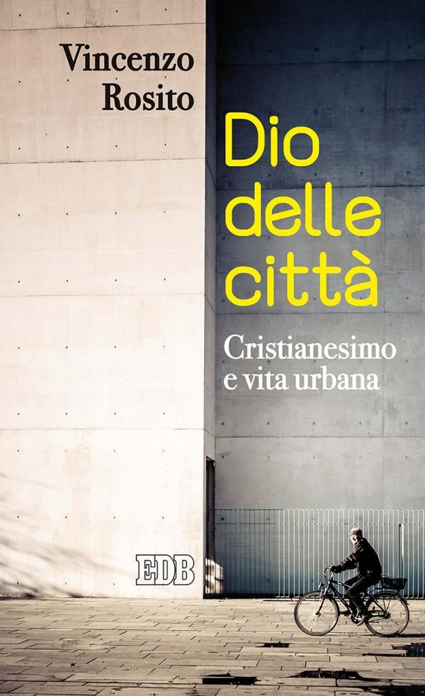 Dio delle città - Vincenzo Rosito - Dehoniane