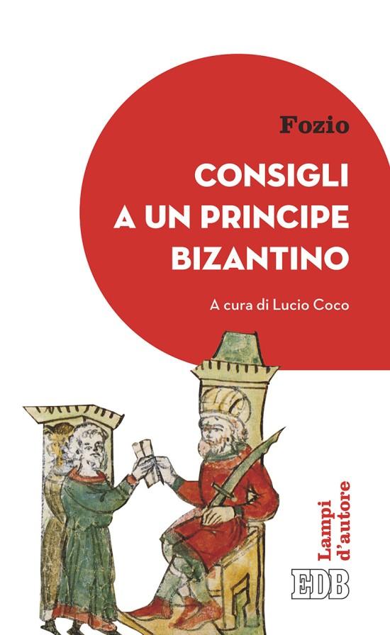 Consigli a un principe bizantino - Fozio - Dehoniane Edizioni