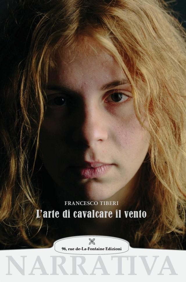 Francesco Tiberi - L'arte di cavalcare il vento - 96 rue de-La-Fontaine Edizioni