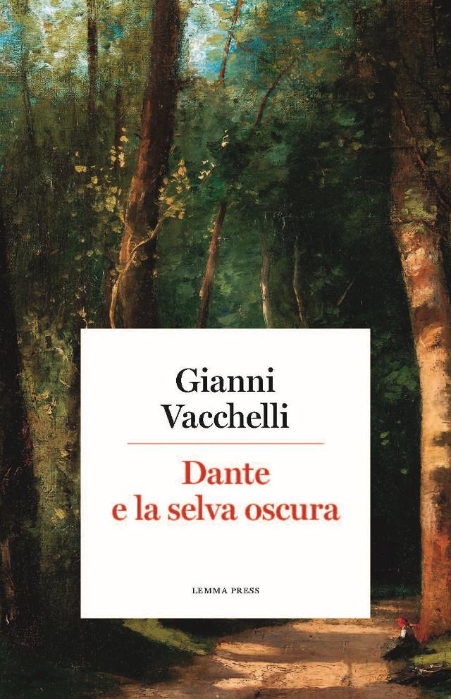 Gianni Vacchelli - Dante e la selva oscura - Lemma Press
