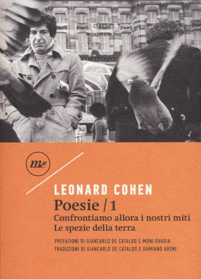 Leonard Cohen - Poesie: Confrontiamo allora i nostri miti-Le spezie della terra. Testo inglese a fronte. Vol. 1 - Minimum Fax