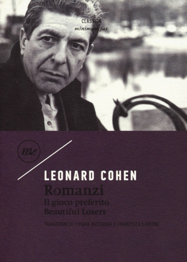 Leonard Cohen - Il gioco preferito-Beautiful losers - Minimum Fax