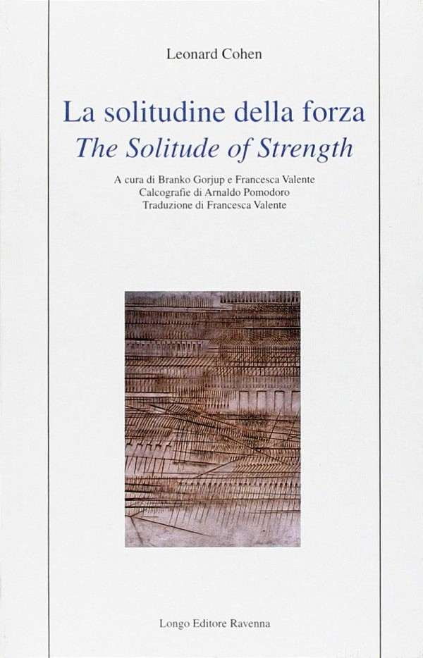 La solitudine della forza - Leonard Cohen - Longo Editore Ravenna