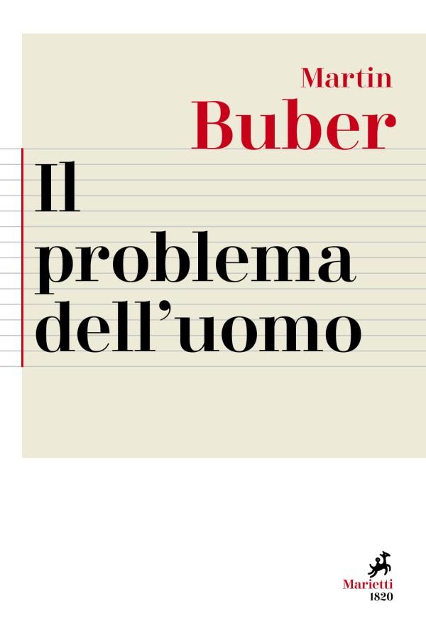 Martin Buber - Il problema dell'uomo