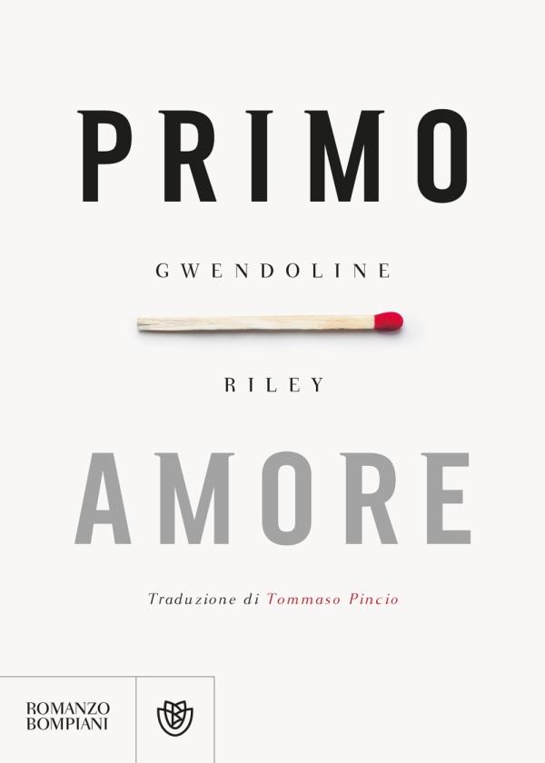 Primo amore - Gwendoline Riley - Bompiani/Giunti