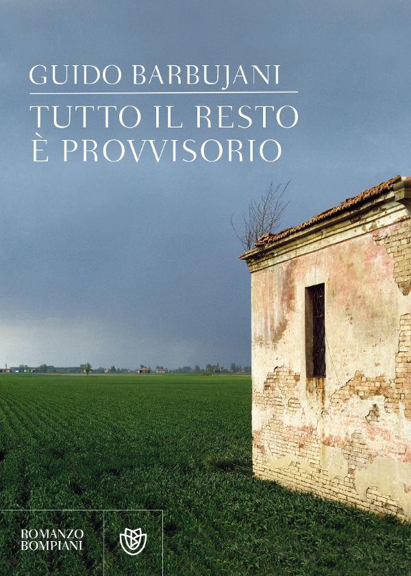 Guido Barbujani - Il resto è provvisorio - Giunti/Bompiani