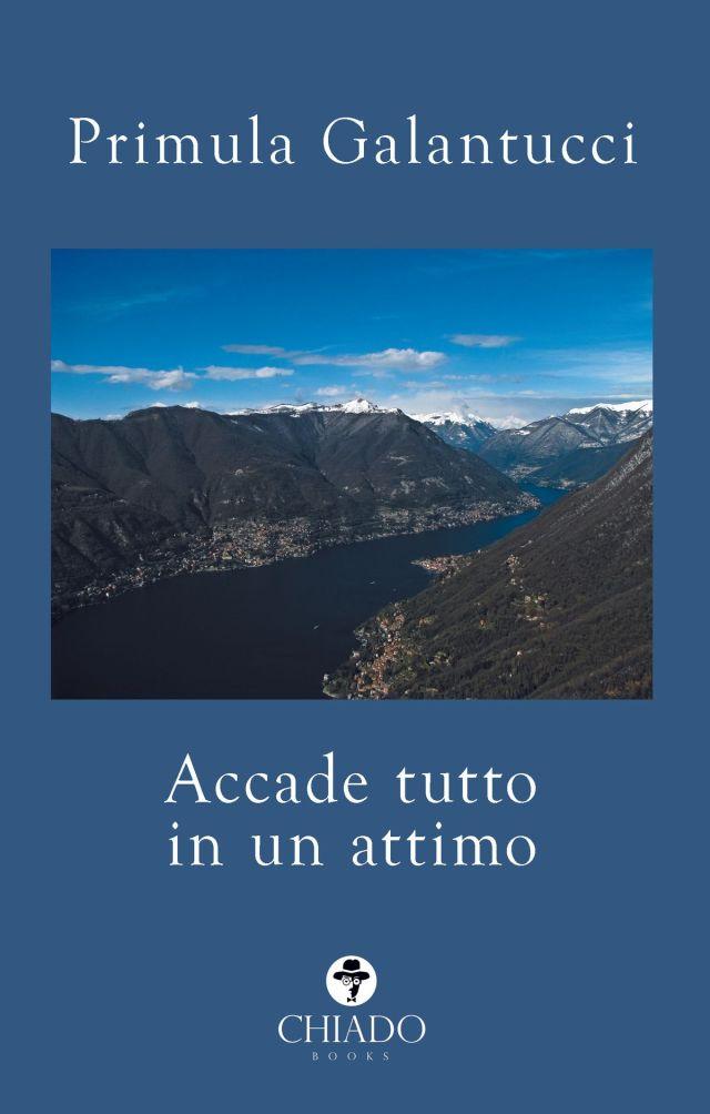 Accade tutto in un attimo - Primula Galantucci - Chiado Books