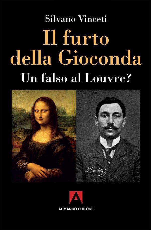 Il furto della Gioconda - Silvano Vinceti - Armando editore