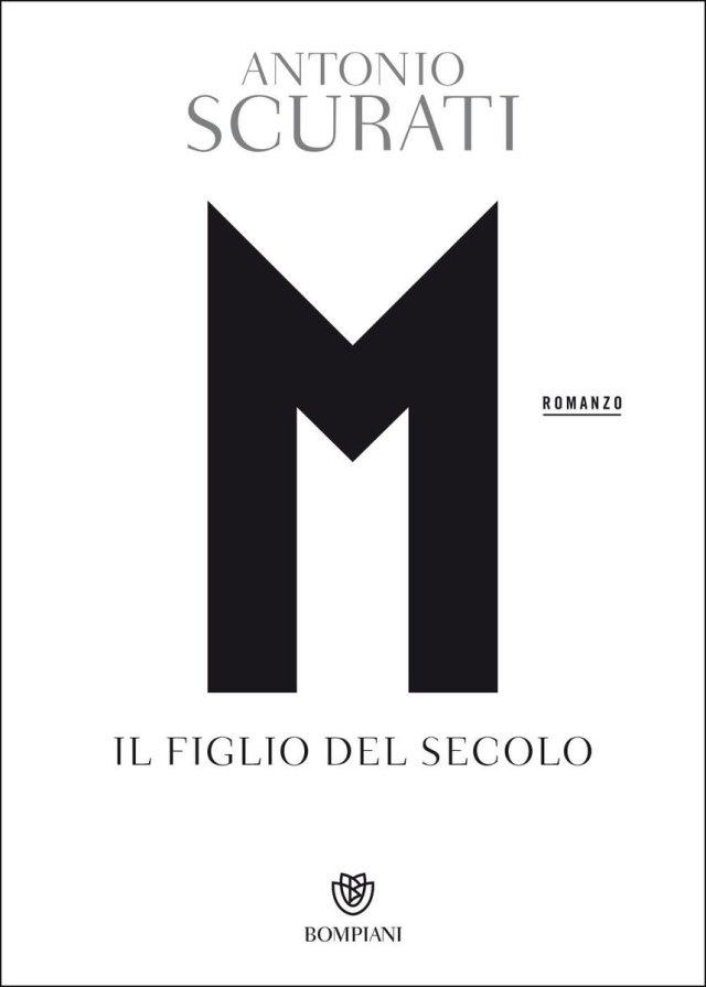 M il figlio del secolo - Antonio Scurati - Bompiani