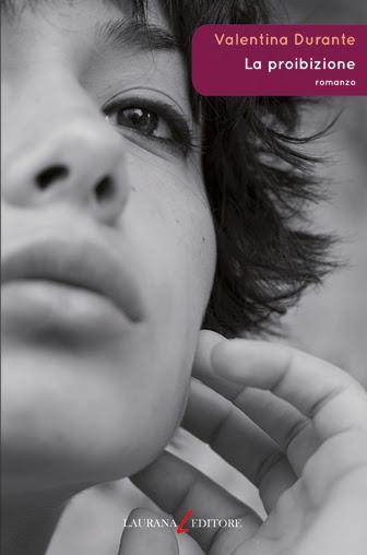Valentina Durante - La proibizione - Laurana editore
