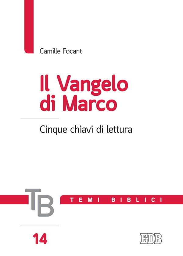 Il Vangelo di Marco - Camille Focant - EDB