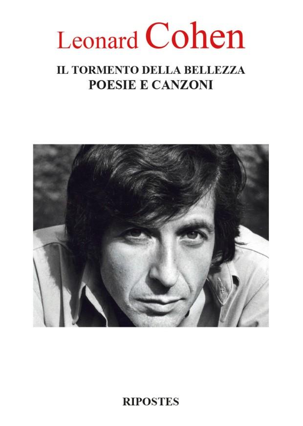 Leonard Cohen - Il tormento della bellezza. Poesie e canzoni
