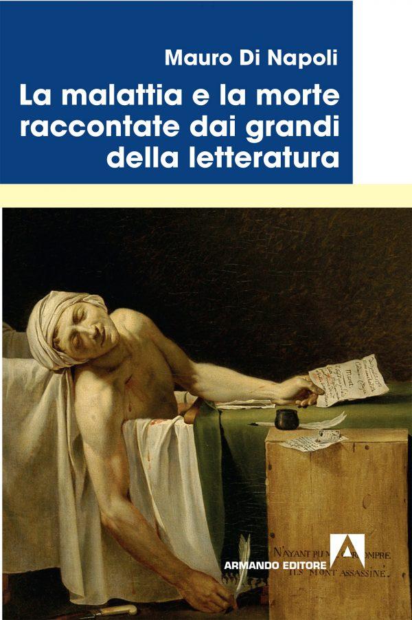 La malattia e la morte raccontate dai grandi della letteratura di Mauro Di Napoli