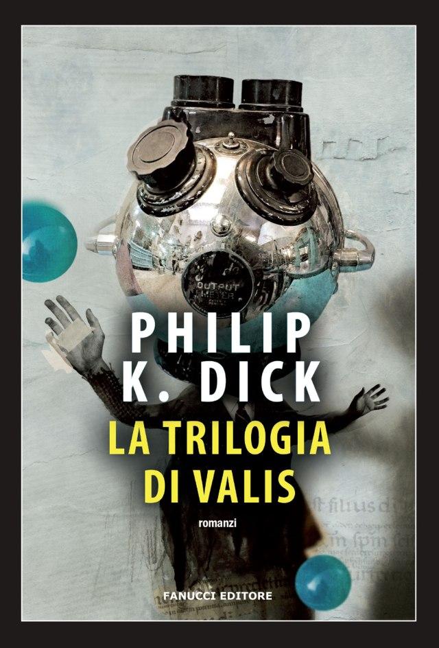 Philip K. Dick - Trilogia di Valis