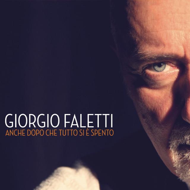 Giorgio Falletti - Anche dopo che tutto si è spento