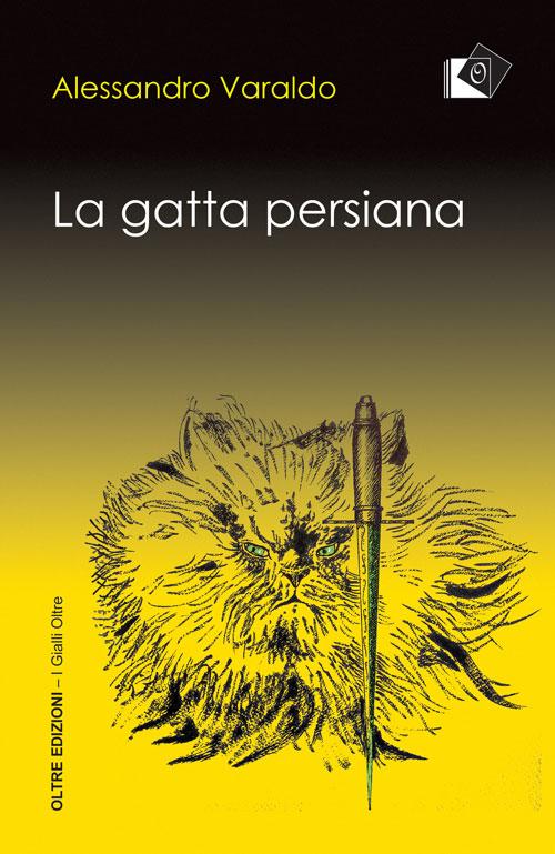 La gatta persiana - Alessandro Varaldo - Oltre edizioni