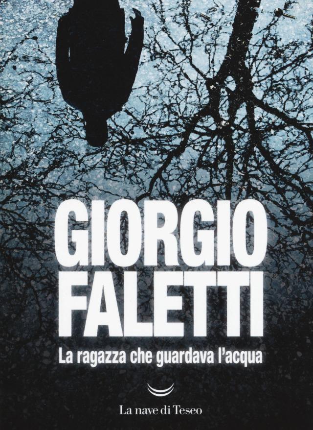 La ragazza che guardava l'acqua - Giorgio Faletti