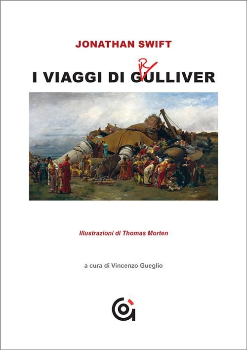 I viaggi di Grulliver - Gammarò edizioni - a cura di Vincenzo Gueglio
