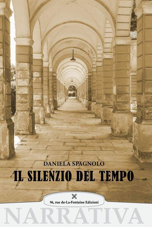 Il silenzio del tempo - Daniela Spagnolo - 96 rue de-La-Fontaine Edizioni