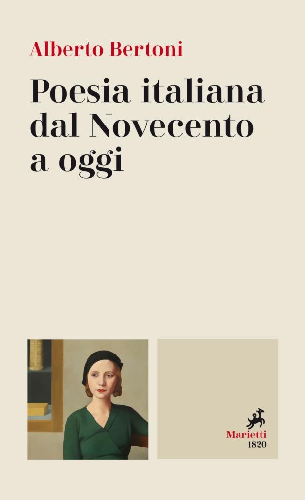 Poesia italiana dal Novecento a oggi - Alberto Bertoni - Marietti editore