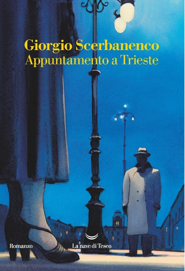 Giorgio Scerbanenco - Appuntamento a Trieste - La Nave di Tesseo