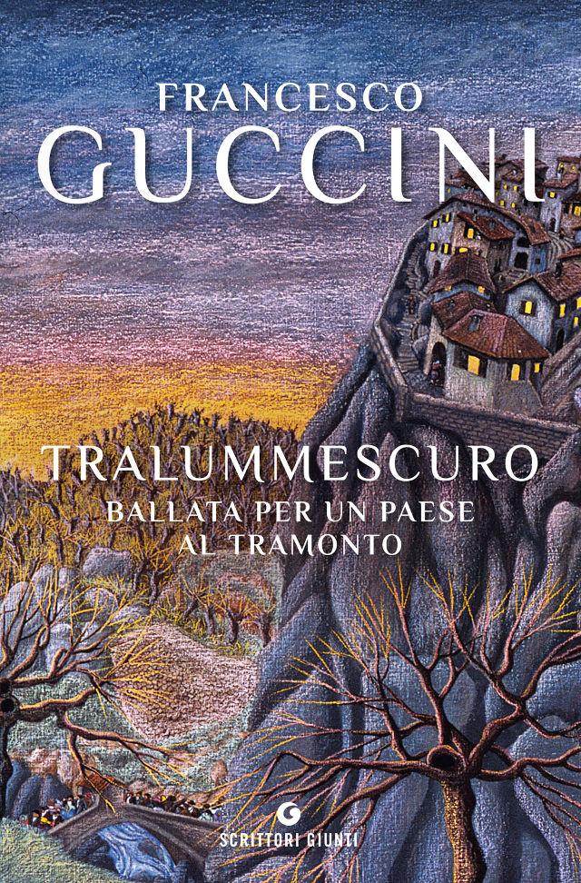 Tralummescuro - Francesco Guccini - Giunti