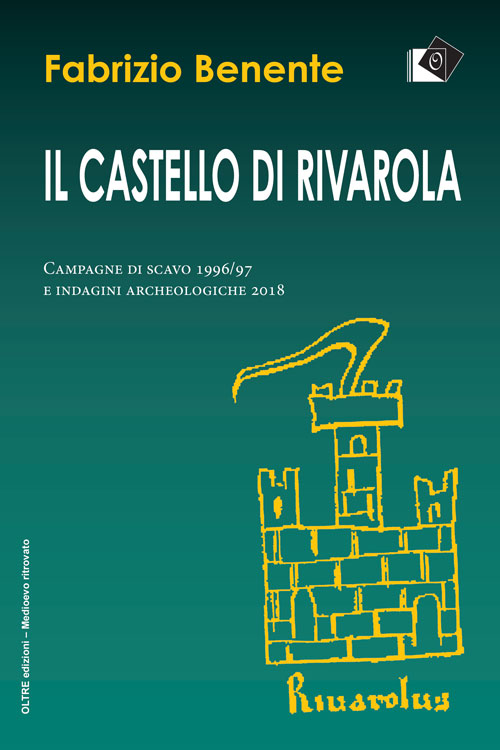 Il Castello di Rivarola - Fabrizio Benente - Oltre edizioni