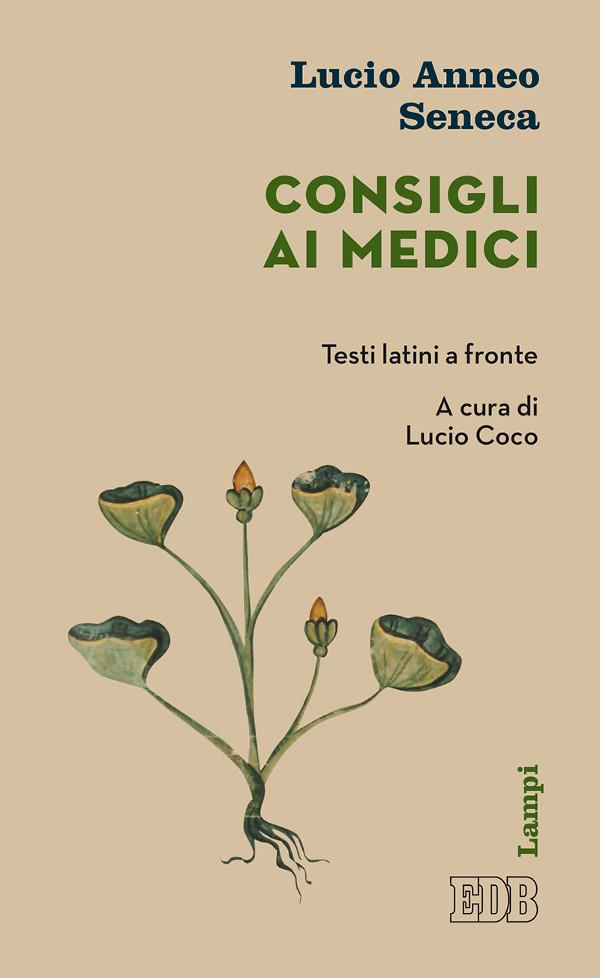 Consigli ai medici - Lucio Anneo Seneca - Dehoniane