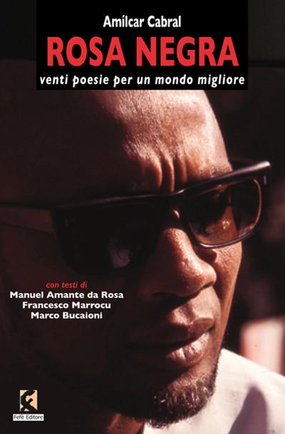 Rosa negra - Amìlcar Cabral - Fefè Editore