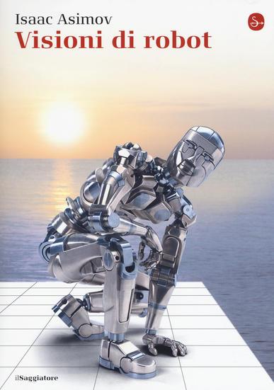 Visioni di robot - Isaac Asimov