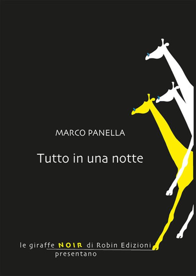 Tutto in una notte - Marco Panella - Robin Edizioni