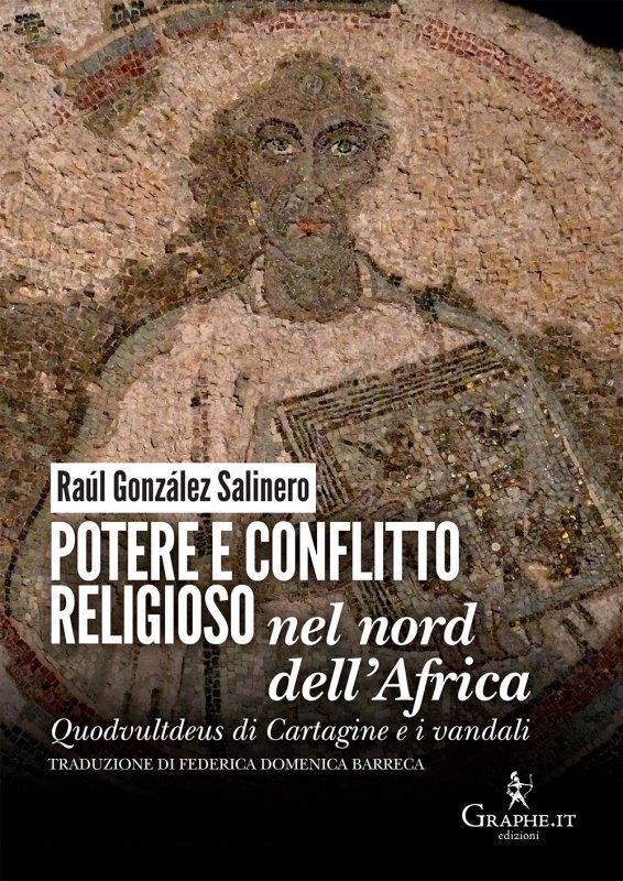 Potere e conflitto religioso nel nord dell'Africa - Raúl González Salinero - Graphe.it