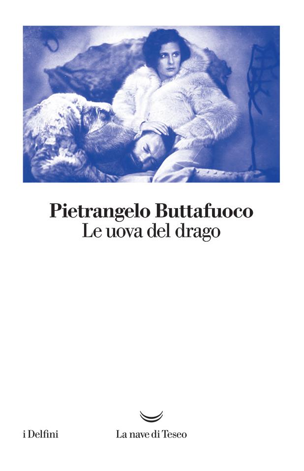 Le uova del drago - Pietrangelo Buttafuoco - La nave di Teseo