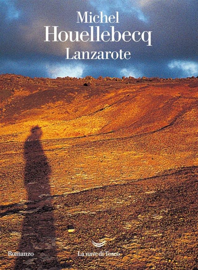 Michel Houellebecq - Lanzarote - La nave di Teseo