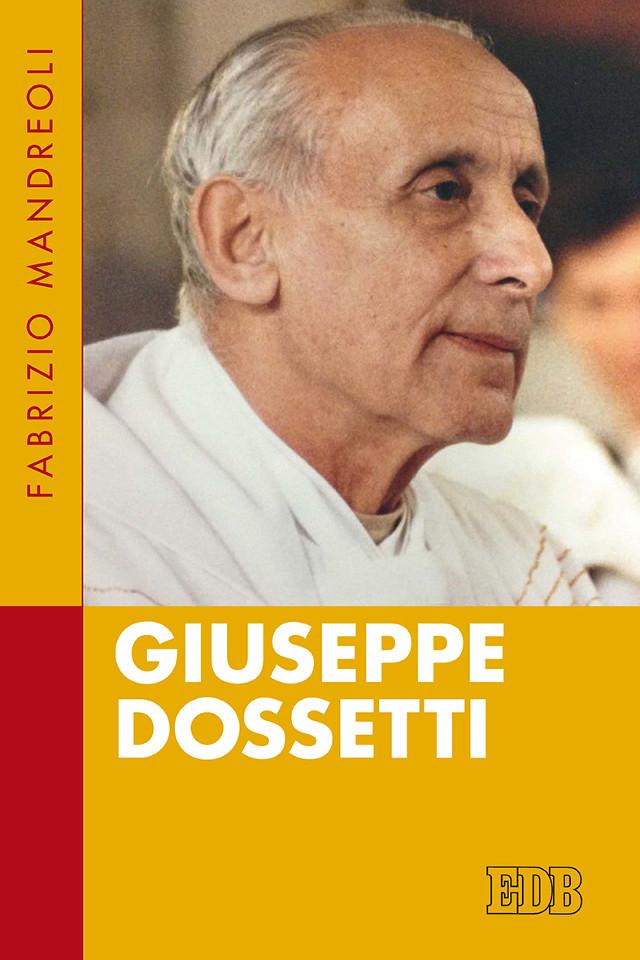 Giuseppe Dossetti - Fabrizio Mandreoli - Prefazione di Enrico Galavotti - Dehoniane