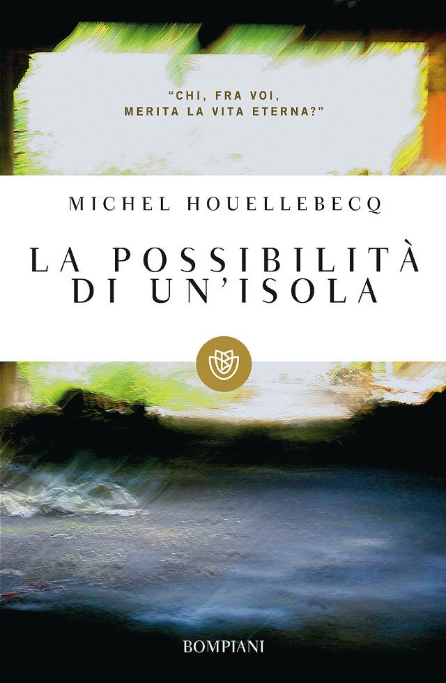 Michel Houellebecq - La possibilità di un'isola - Bompiani