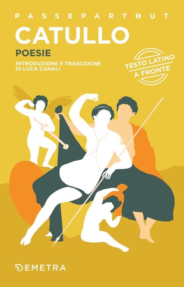 Catullo - Poesie - introduzione e traduzione di Luca Canali - Demetra passepartout