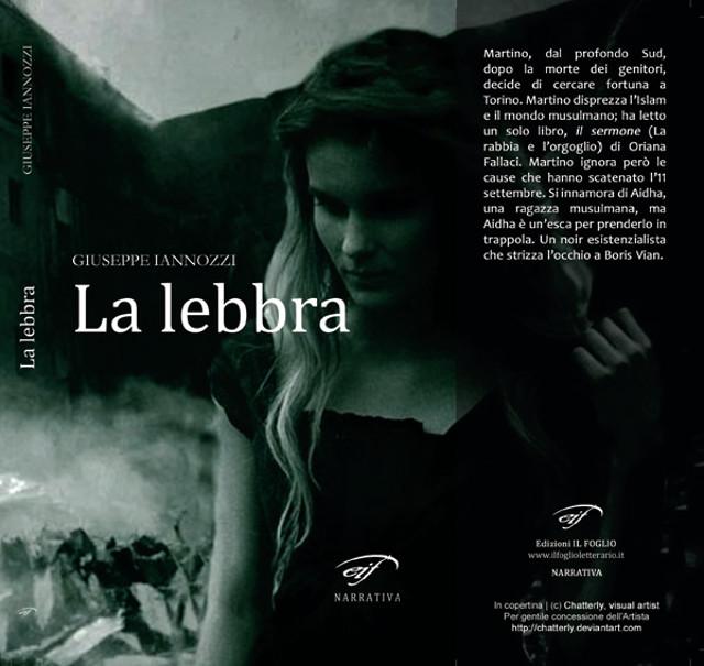 La lebbra - Iannozzi Giuseppe - Edizioni Il Foglio