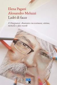Elena Pagani, Alessandro Meluzzi - Ladri di facce - Oligo Editore
