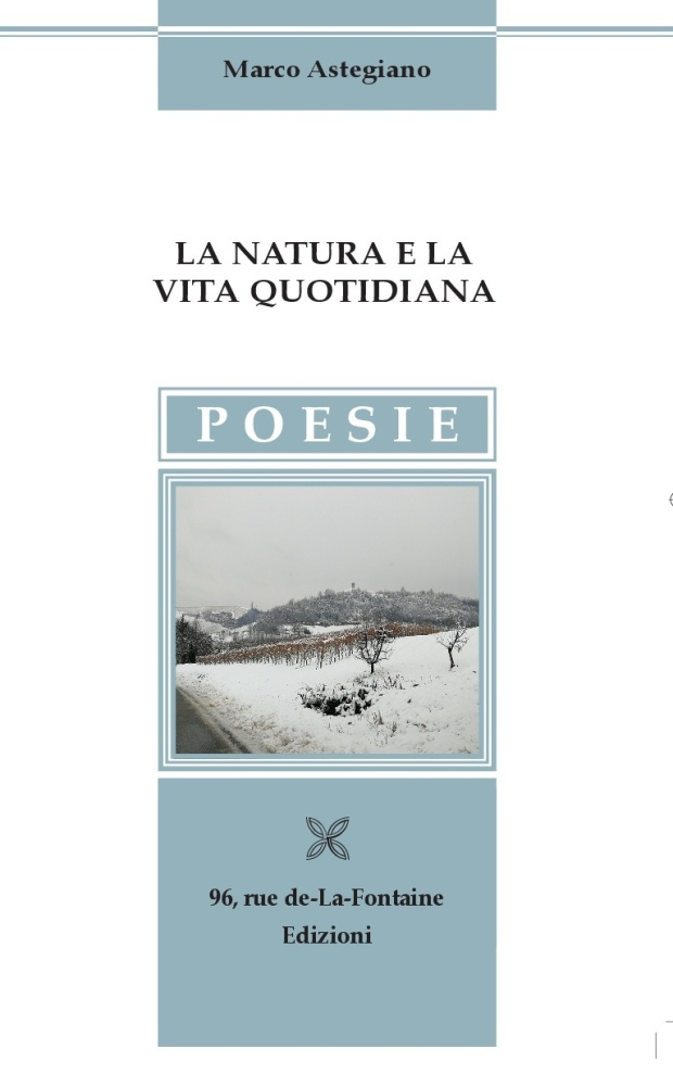 Marco Astegiano, La natura e la vita quotidiana - 96, Rue de-La-Fontaine Edizioni