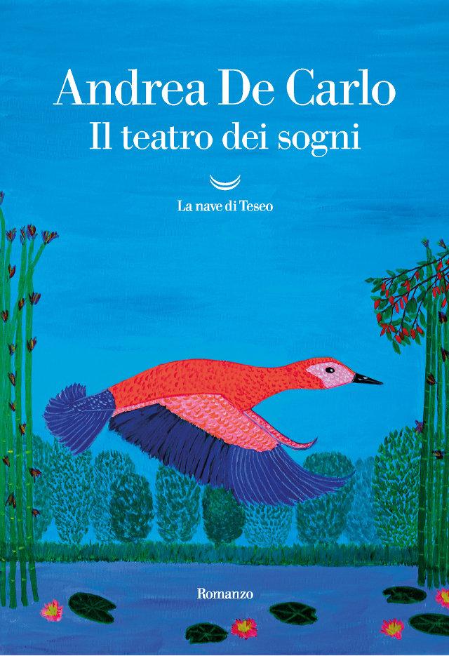 Andrea De Carlo - Il teatro dei sogni - La nave di Teseo